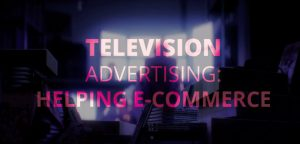 Television ads helping e-commerce