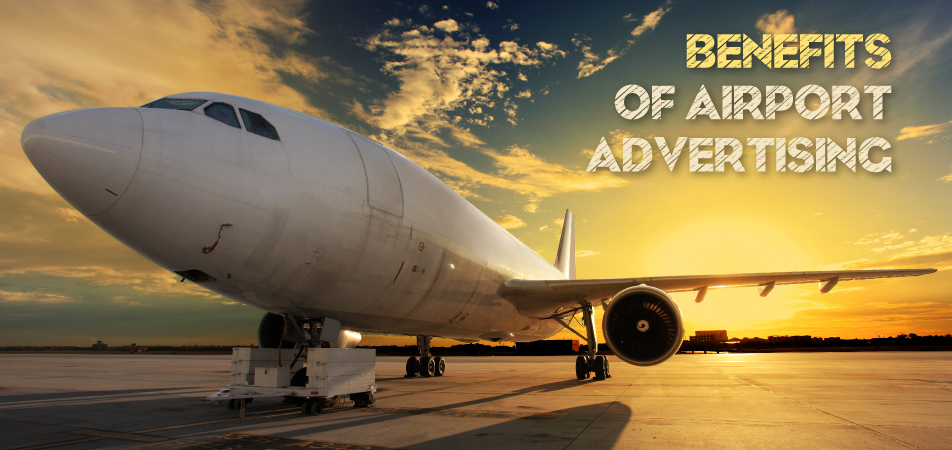 Incredible Benefits of Airport Advertising in India