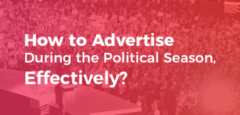 How to Advertise During the Political Season, Effectively?