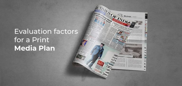 Evaluation factors for a Print Media Plan